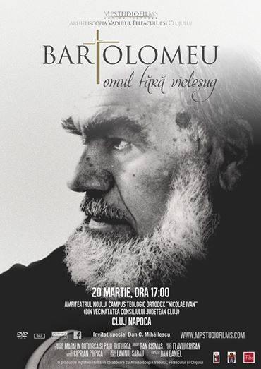 "Lansarea filmului documentar ""BARTOLOMEU [ANANIA] – OMUL FARA VICLESUG"""