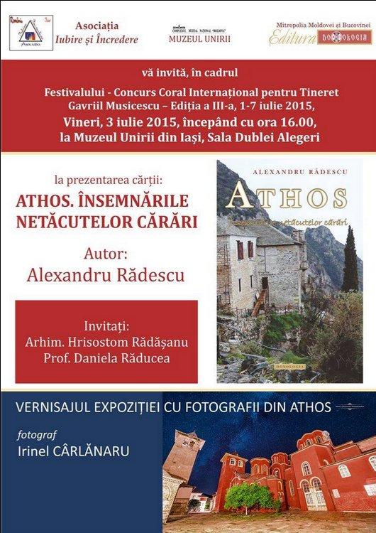 """<i>""""Athos. Însemnările netăcutelor cărări""""</i> – LANSARE DE CARTE SI EXPOZITIE DE FOTOGRAFIE RELIGIOASA la Muzeul Unirii din Iaşi"""