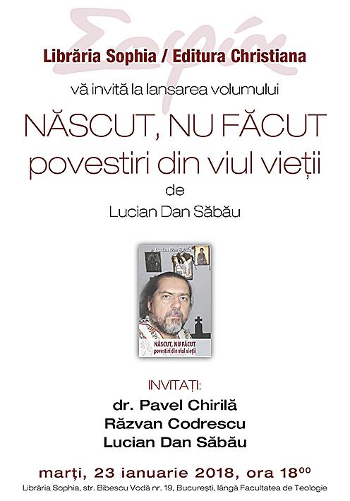 Lansare de carte la Librăria Sophia: <i>&#8220;Născut, nu făcut. Povestiri din viul vieții&#8221;</i>, de Lucian Dan Sabău