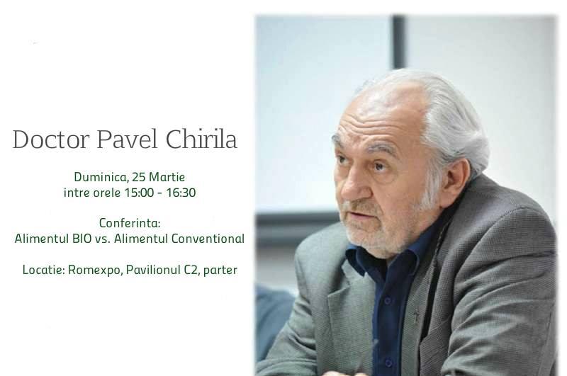"""Conferinta Dr. PAVEL CHIRILA: <i>""""Alimentul BIO vs. alimentul conventional""""</i> – 25 martie 2018, ROMEXPO"""