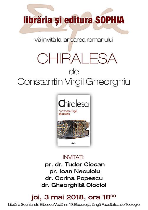 LIBRĂRIA ȘI EDITURA SOPHIA vă invită la lansarea romanului CHIRALESA de VIRGIL GHEORGHIU