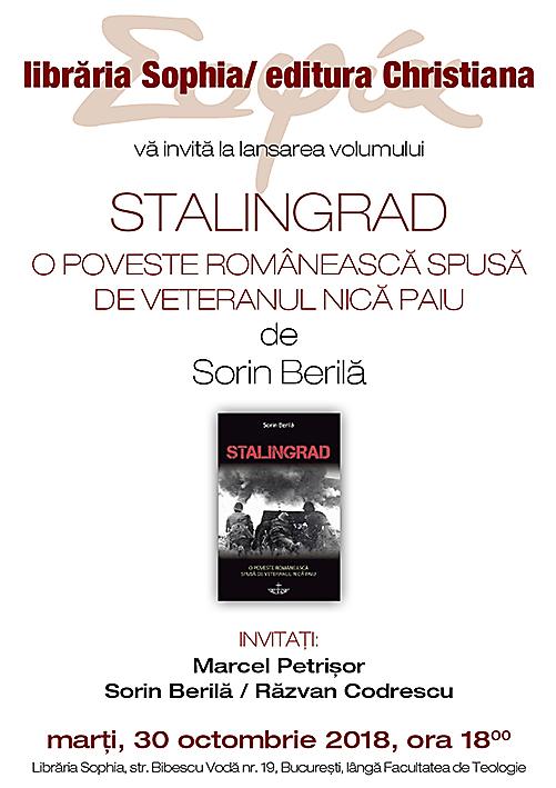 <i>&#8220;STALINGRAD. O poveste românească spusă de veteranul Nică Paiu&#8221;</i> &#8211; lansarea cărții lui Sorin Berilă
