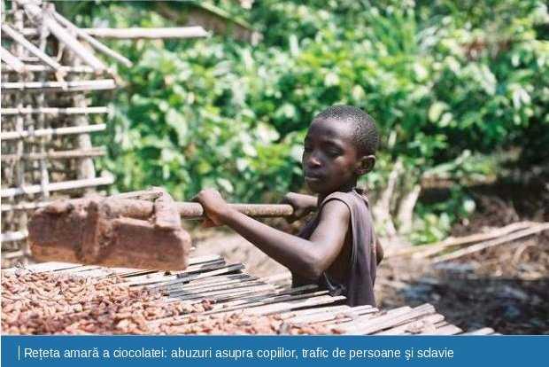 Copiii din Africa – SCLAVI PENTRU CIOCOLATA CU CARE NE RASFATAM