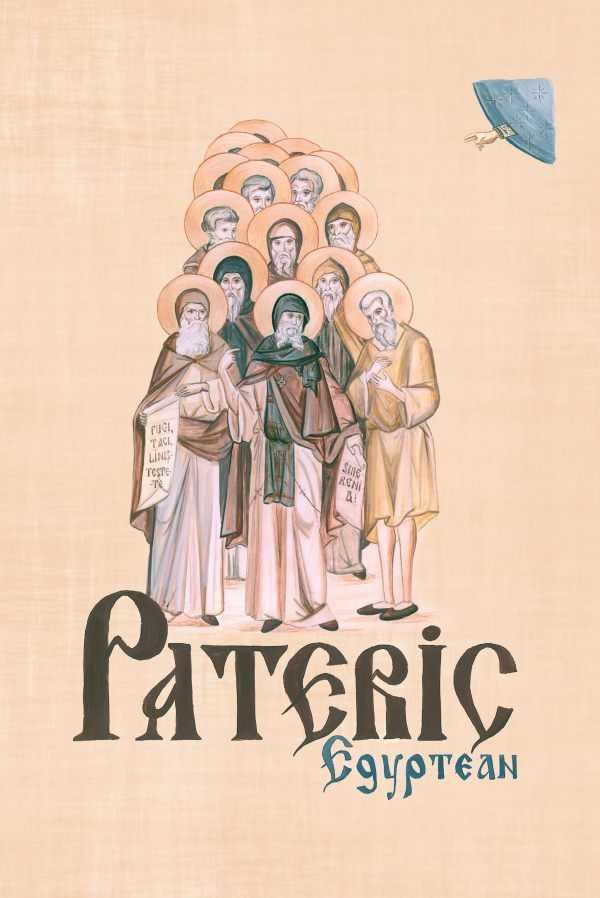 PATERICUL EGYPTEAN, editie de referinta, lucrata de monahi de la Petru-Voda