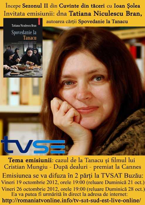 Tatiana Niculescu Bran despre CAZUL TANACU si filmul DUPA DEALURI la emisiunea TV <i>Cuvinte din taceri</i> (VIDEO)