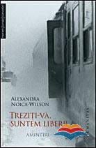 wilson-noica_alexandra-treziti-va_suntem_liberi_amintiri