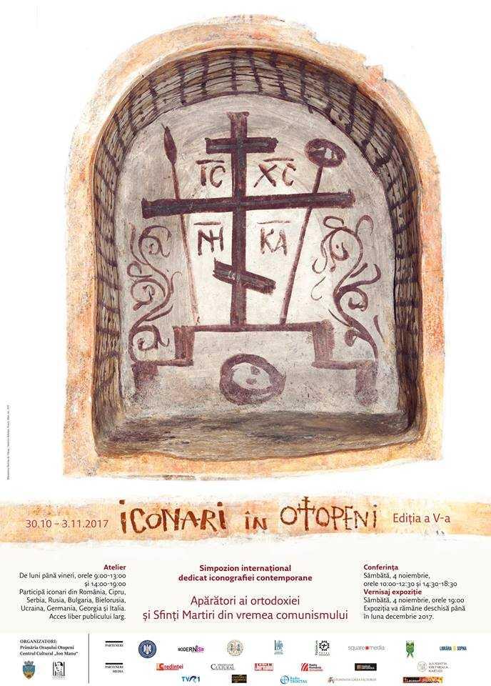 """ICONARI ÎN OTOPENI – ediția a V-a, închinată <i>""""apărătorilor Ortodoxiei și Martirilor pentru Hristos din vremea comunismului""""</i> (30 octombrie – 4 noiembrie 2017)"""