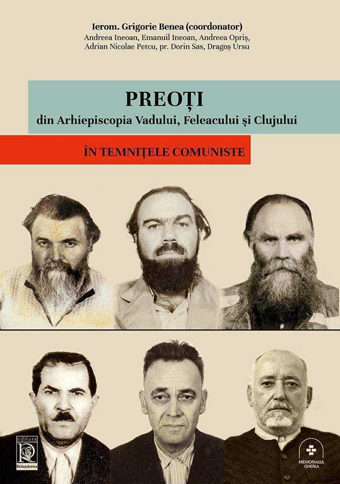 """Un nou proiect de cinstire a martirilor din inchisori: MEMORIALUL GHERLA/ Lansarea cartii <i>Preoți din Arhiepiscopia Vadului, Feleacului și Clujului în temnițele comuniste.</i> Luarile de cuvant ale IPS Andrei Andreicut, Pr. Grigorie Benea, Radu Preda (Video). Discurs puternic al lui RADU PREDA: <i>""""Ce lasitate din lume poate justifica faptul ca ne este frica de proprii eroi?""""</i>"""