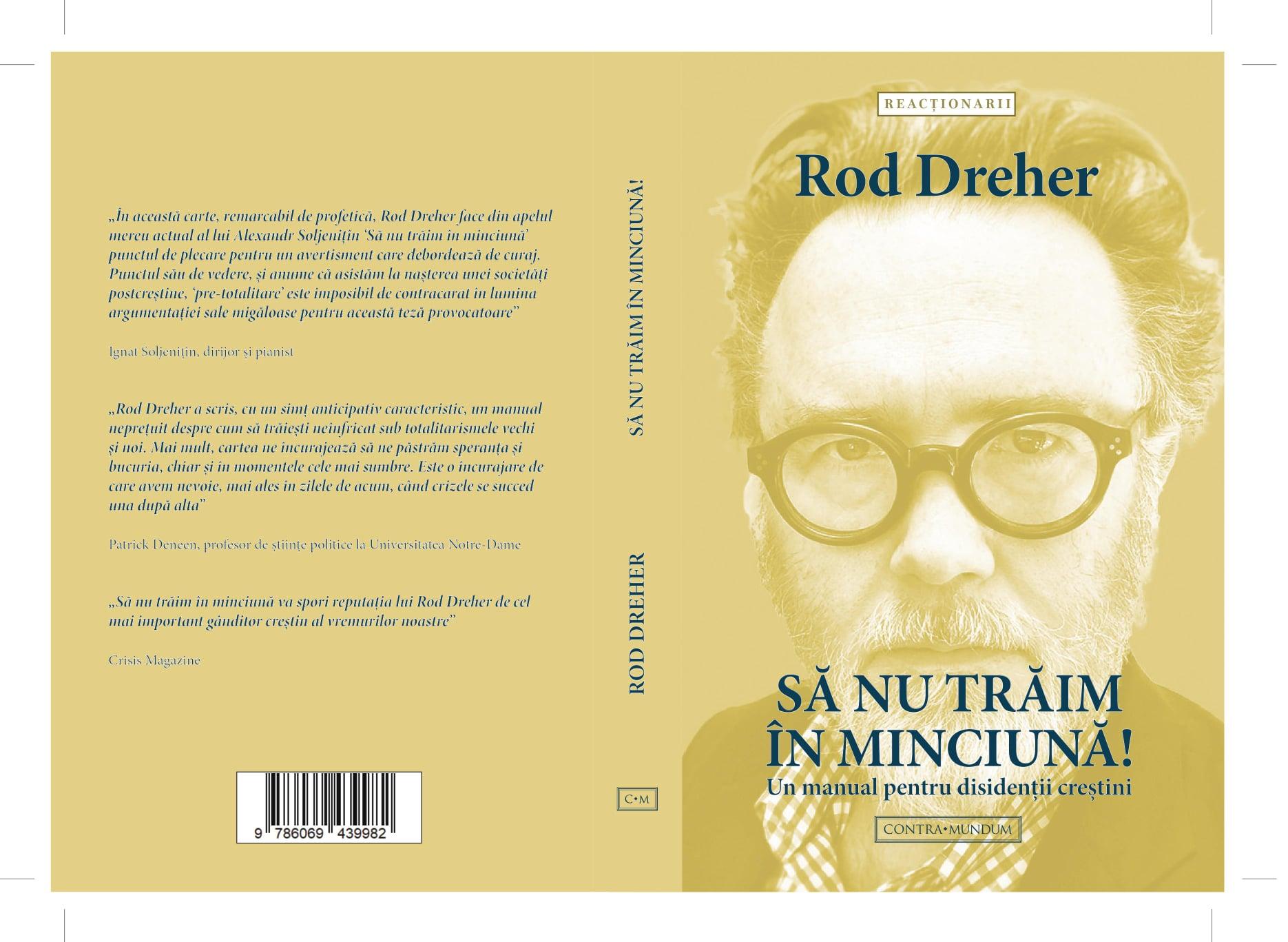 CARTEA SEMNAL a conservatorului american ortodox ROD DREHER tradusă în română: <em>SĂ NU TRĂIM ÎN MINCIUNĂ! Un manual pentru disidenții creștini</em>. Despre volum și despre TOTALITARISMUL SOFT la emisiunea lui Carlson Tucker (Video)
