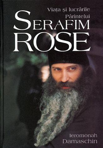 Parintele Serafim Rose – model de lupta cu ereticii si ereziile de astazi