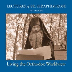 CUVIOSUL SERAPHIM ROSE: PERSPECTIVA ORTODOXA ASUPRA LUMII (audio – inedit – cu vocea parintelui Serafim Rose)