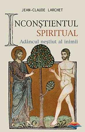 Jean-Claude Larchet despre SURSELE SPIRITUALE ALE BOLILOR PSIHICE (fragment): VINOVATIA, FRICA, IDOLATRIA, OBSESIILE, INJOSIREA DE SINE, s.a.