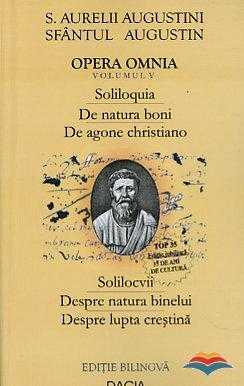 augustin_fer-opera_omnia_vol_v_solilocvii_despre_natura_binelui_despre_lupta_crestina