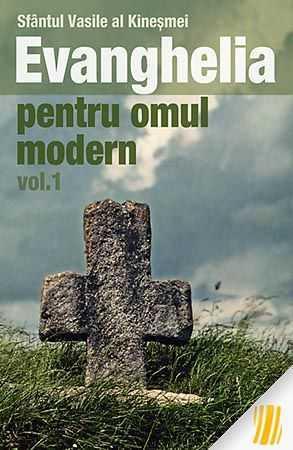 vasile-al-kine-mei-sf-evanghelia-pentru-omul-modern-invataturi-din-evanghelia-dupa-marcu-volumul-1-10475