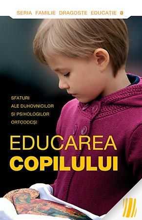 -educarea-copilului-sfaturi-ale-duhovnicilor-i-psihologilor-ortodoc-i-10815