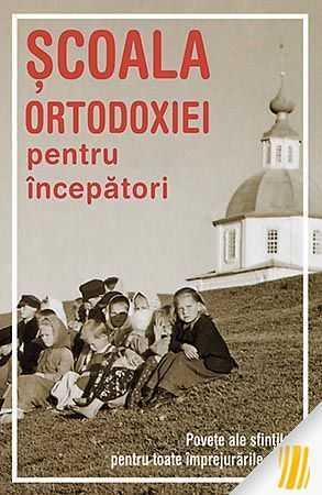 -coala-ortodoxiei-pentru-incepatori-pove-e-ale-sfin-ilor-pentru-toate-imprejurarile-vie-ii-11126