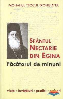 teoclit_dionisiatul_monah-sfantul_nectarie_din_egina_facatorul_de_minuni_viata_invataturi_predici_scrisori