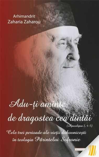 zaharia-zaharou-arhim-adu-i-aminte-de-dragostea-cea-dintai-apoc-2-4-5-cele-trei-perioade-ale-varstei-duhovnice-ti-in-teologia-parintelui-sofronie-13728