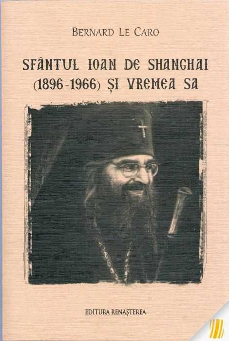 le-caro-bernard-sfantul-ioan-de-shanghai-1896-1966-si-vremea-sa-13500