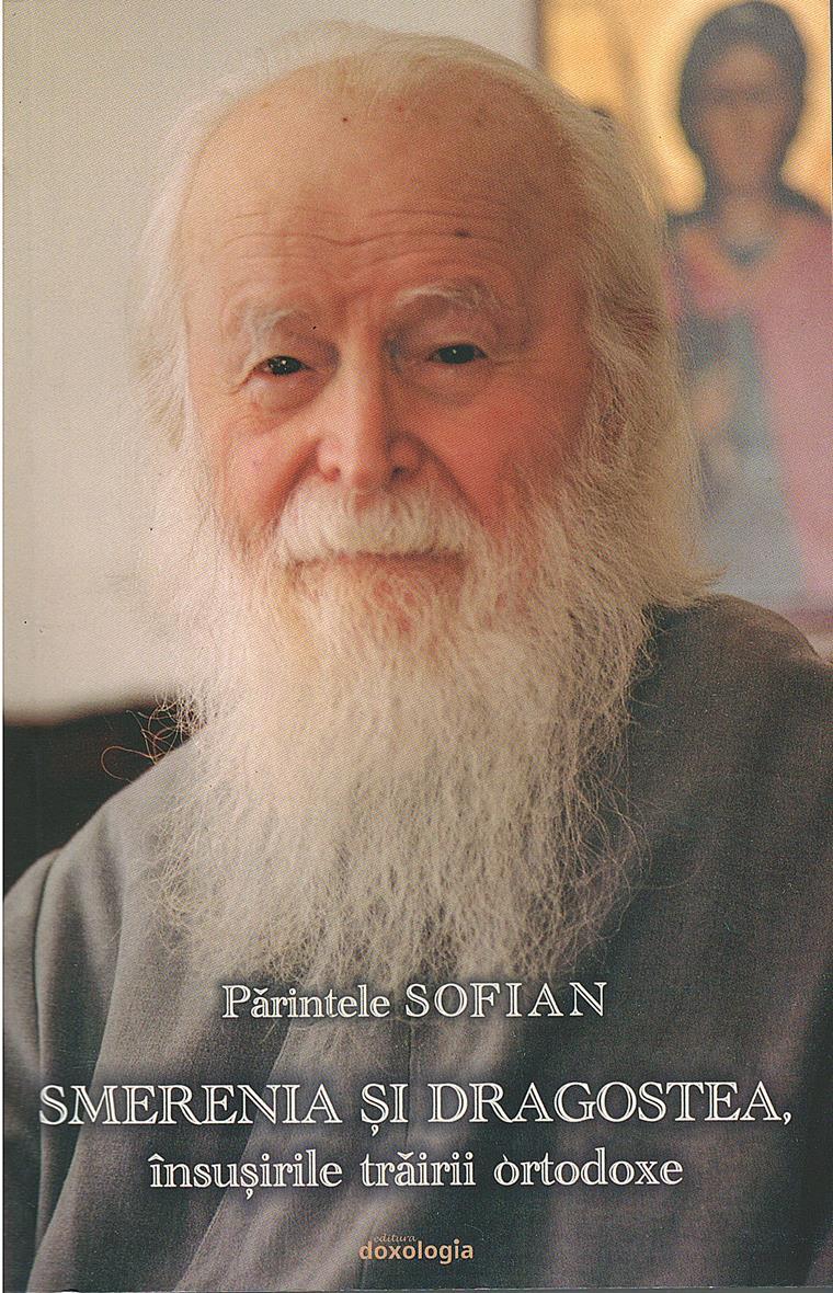 """PĂRINTELE SOFIAN BOGHIU – <i>""""icoană a sufletului ortodox românesc""""</i> (†14 septembrie). Evocările PĂRINTELUI PROTOS. TEOFAN POPESCU și ale lui CRISTIAN CURTE (audio, video, text) cu prilejul lansării cărții <i>""""Smerenia și dragostea, însușirile trăirii ortodoxe""""</i>"""