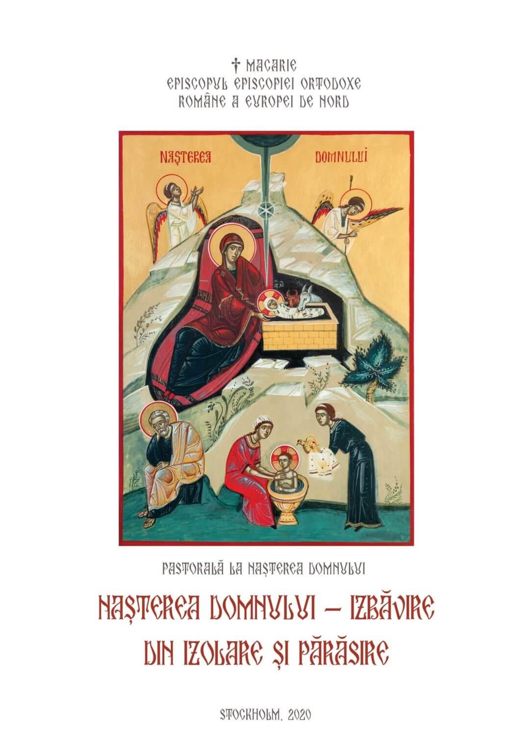 """PĂRINTELE EPISCOP MACARIE, în Pastorala de încurajare la Nașterea Domnului 2020: <i>""""FIȚI CURAJOȘI! Să fiți mărturii vii ale sărbătorii Nașterii Domnului! Să nu cedați fricii, deznădejdii, nici să vă amăgiți după promisiuni false de izbăvire""""</i> (și VIDEO)"""